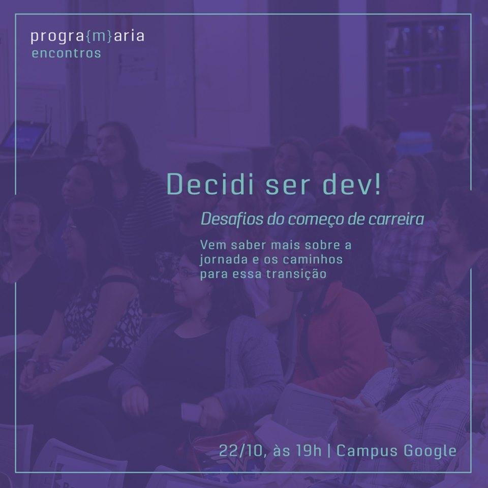 PrograMaria Encontros | Decidi ser Dev! Desafios do começo da carreira