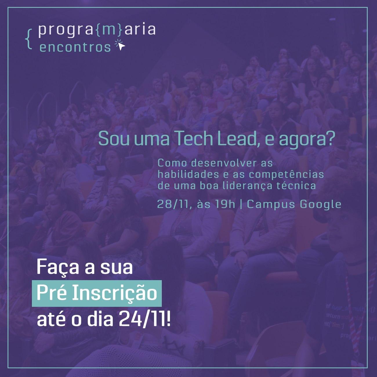 PrograMaria Encontros | Sou Tech Lead, e agora?!