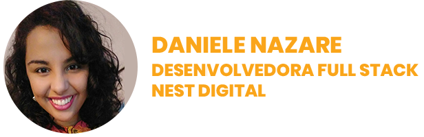 foto de Daniele Nazare, desenvolvedora fullstack Nest Digital