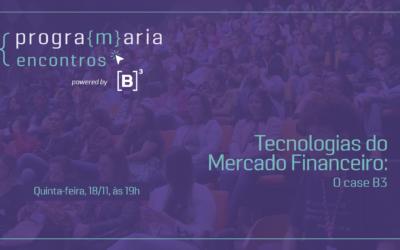 Tecnologias do Mercado Financeiro – O case da B3