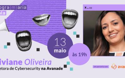 Conheça a trajetória de Viviane Oliveira, Diretora de Cibersegurança na Avanade