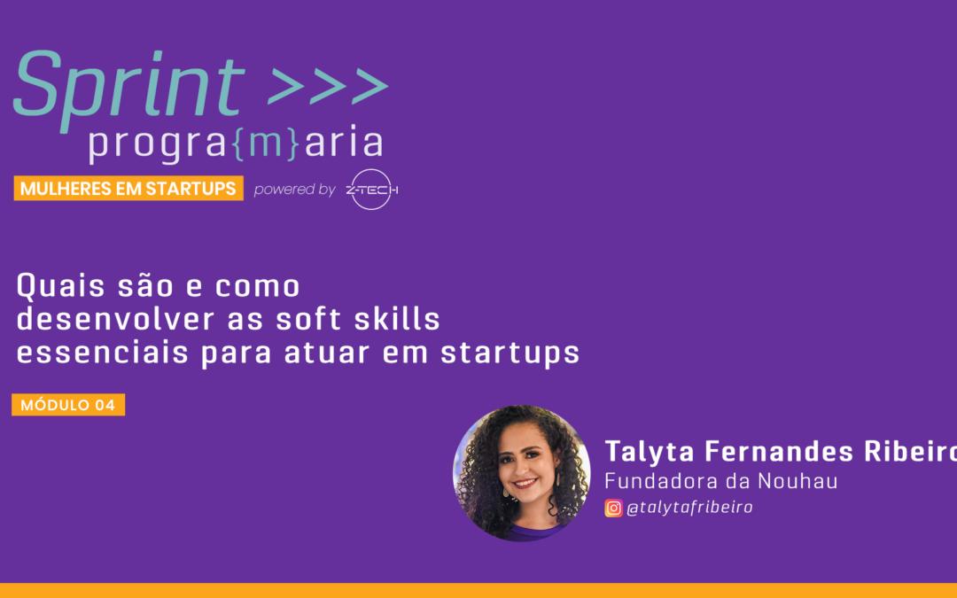 Quais são e como desenvolver as soft skills essenciais para atuar em startups