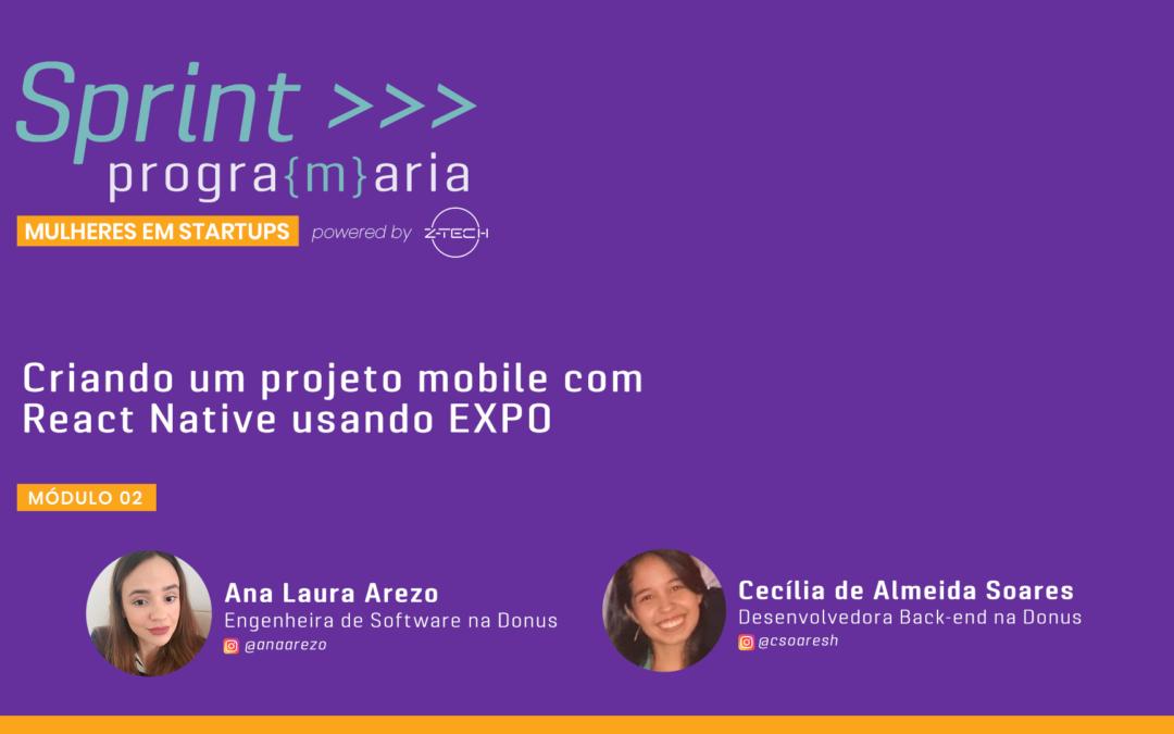 Workshop Técnico – Como criar um projeto Mobile com React Native usando Expo