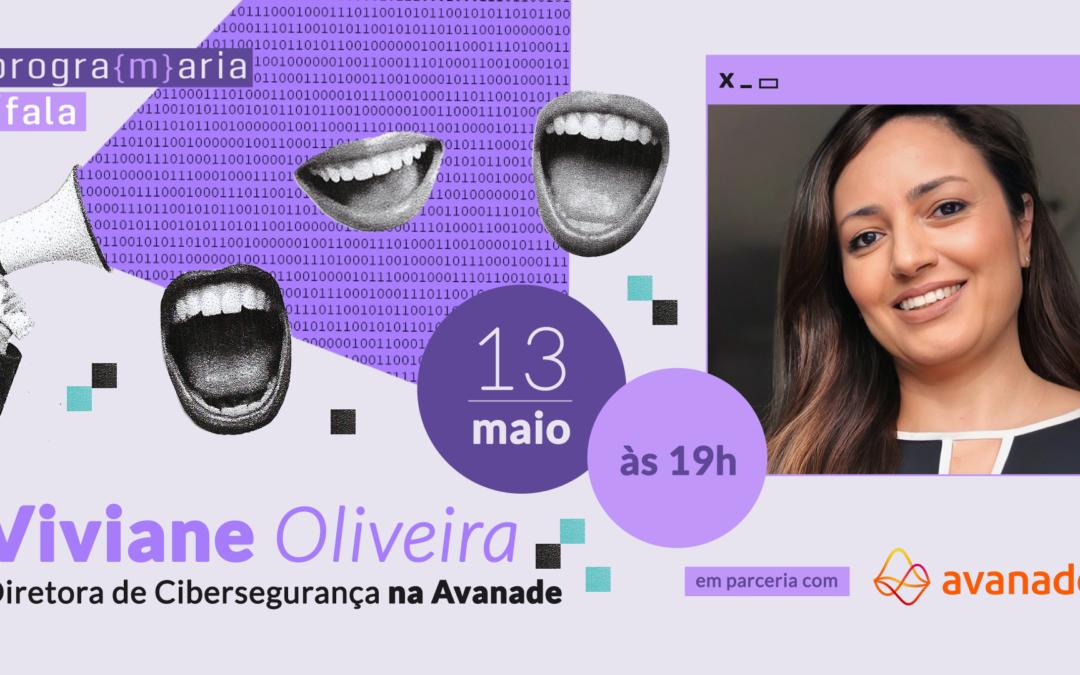 """""""Eu passei por todos os estágios da consultoria, supervisão, gerência até chegar na diretoria"""", conta Viviane Oliveira"""