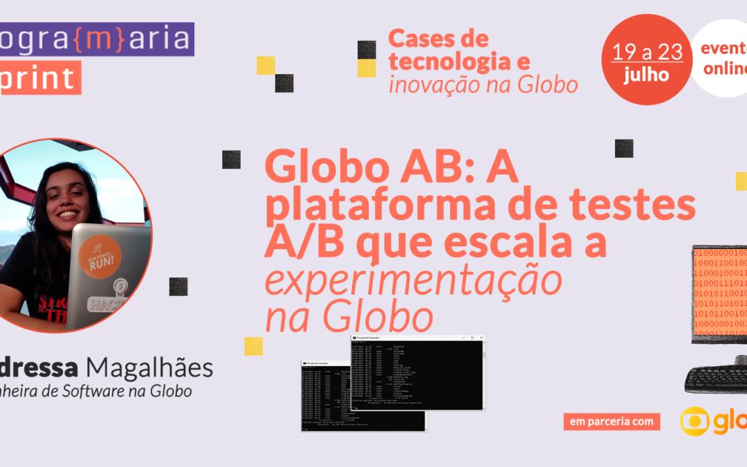 Globo AB: A plataforma de testes A/B que escala a experimentação na Globo