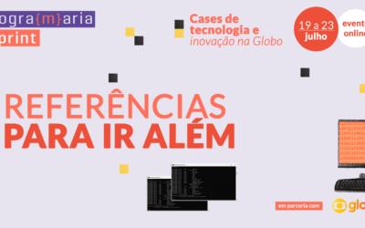 Cases de Inovação e Tecnologia na Globo: leituras, páginas, vídeos e outras referências para ir além