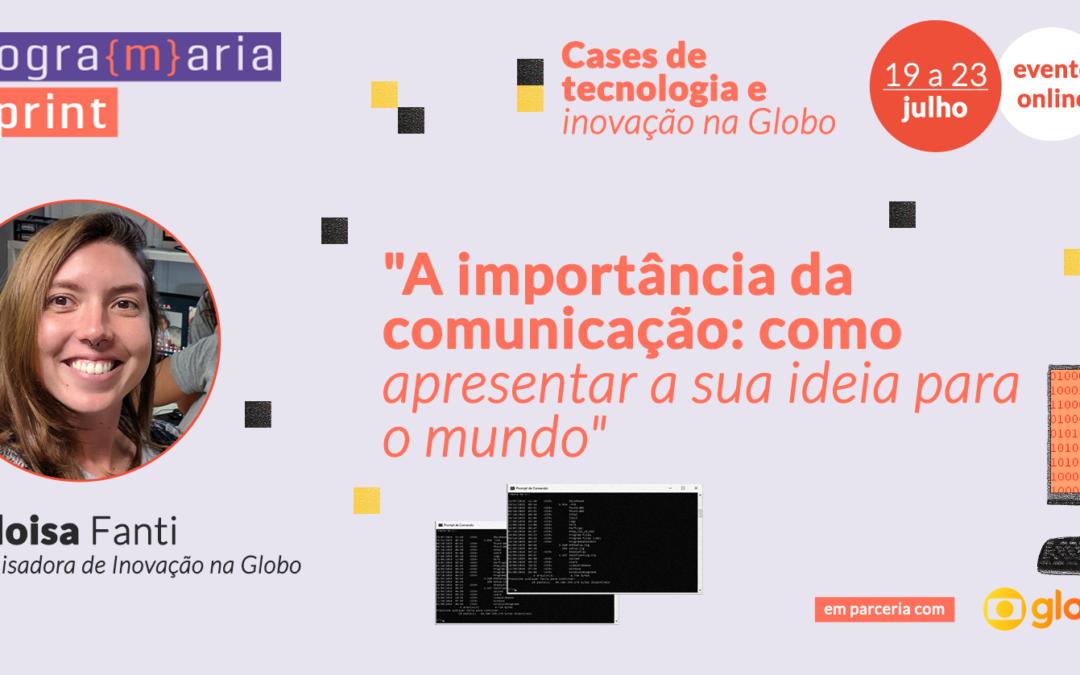 A importância da comunicação: como apresentar a sua ideia para o mundo