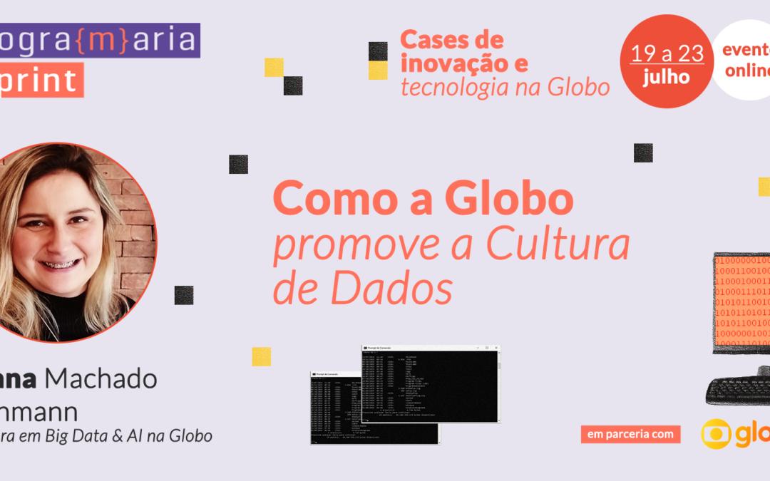 Como a Globo promove a Cultura de Dados