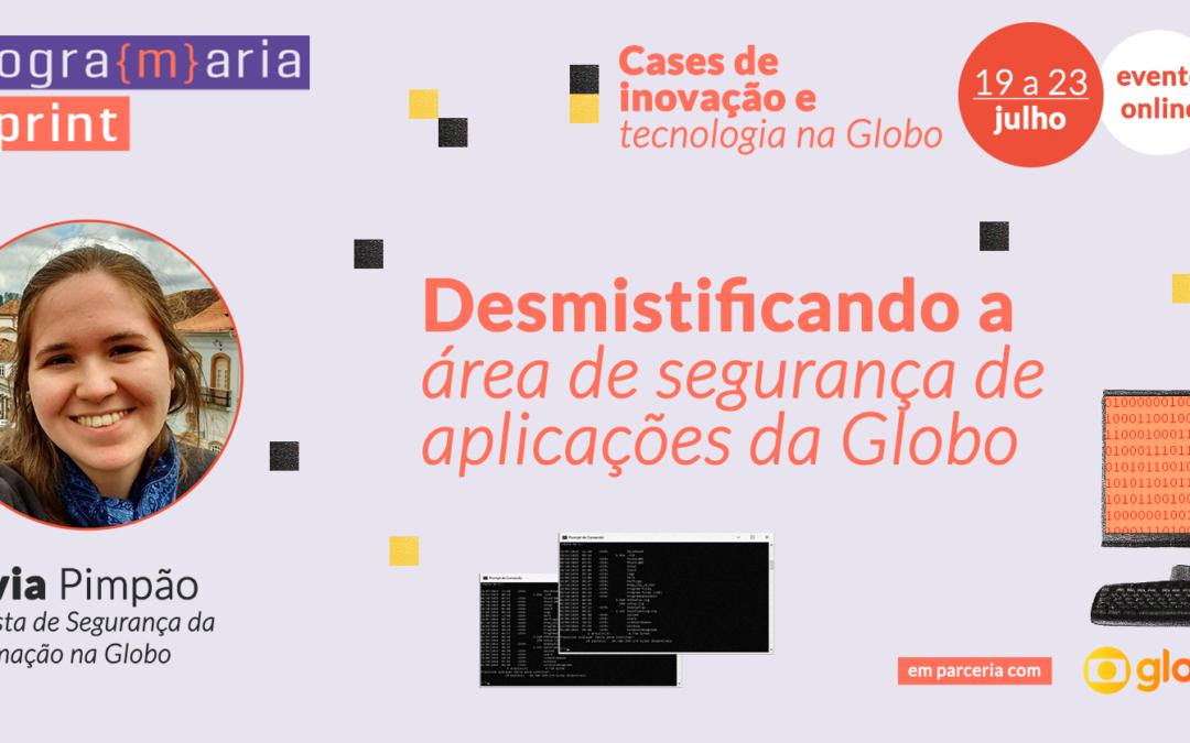 Desmistificando a área de segurança de aplicações da Globo