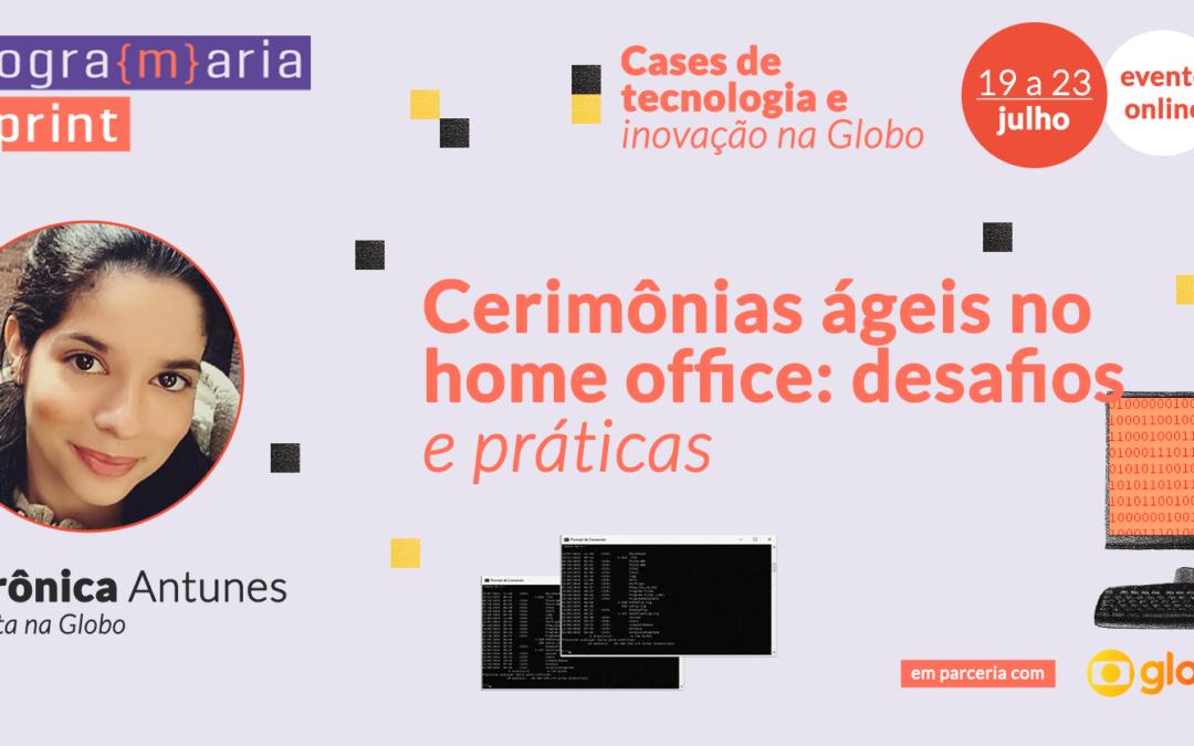 Cerimônias Ágeis no Home Office: desafios e práticas!